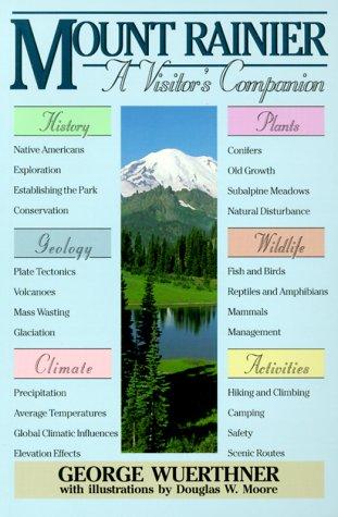 Mount Rainier: A Visitor's Companion (National Park Visitor's Companions)