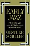 img - for Early Jazz: Its Roots and Musical Development (The History of Jazz) book / textbook / text book