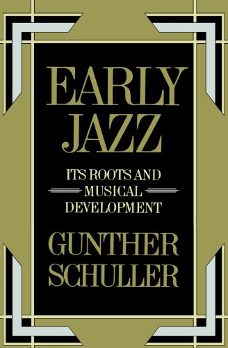 Early Jazz: Its Roots and Musical Development (The...