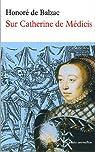 Sur Catherine de Médicis par Honore de Balzac