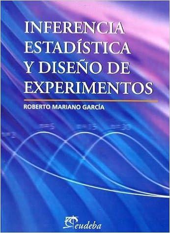 Inferencia estadistica y diseño deexperimentos