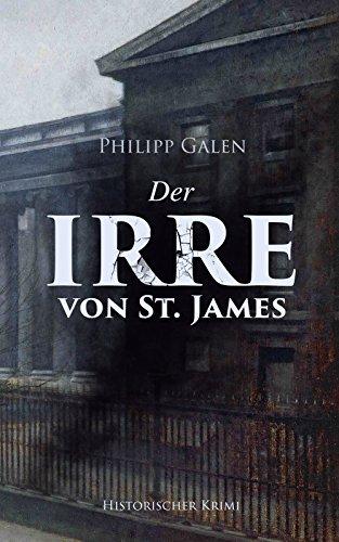 Der Irre von St. James (Historischer Krimi): Detektivroman (German Edition)
