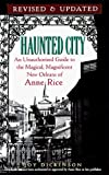 img - for Haunted City??pdated: An Unauthorized Guide to the Magical, Magnificent New Orleans of Anne Rice by Joy Dickinson (2000-10-01) book / textbook / text book