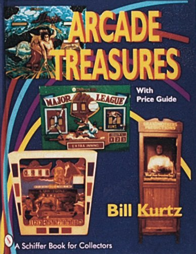 Arcade Treasures: With Price Guide (Schiffer Book for Collectors)