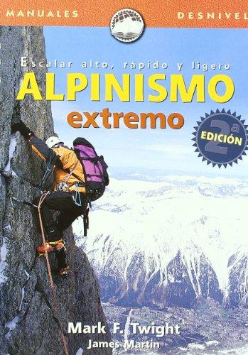 Descargar Libro Alpinismo Extremo Mark F. Twight