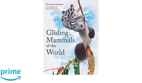 Gliding Mammals of the World: Amazon.es: Stephen Jackson, Peter Schouten: Libros en idiomas extranjeros