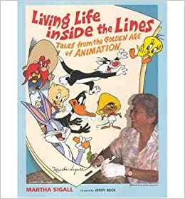 Living Life Inside the Lines: Tales from the Golden Age of Animation (Paperback) - Common