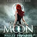 Over the Moon: Gemini Audiobook by Hailey Edwards Narrated by Brittany Pressley