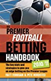 img - for The Premier Football Betting Handbook 2010/11: The key stats and strategies to give you an edge betting on the Premier League by Pete Nordsted (2010-09-15) book / textbook / text book