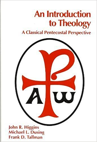 An Introduction to Theology: A Classical Pentecostal Perspective