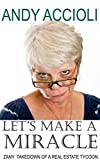 Let's Make A Miracle: A zany take-down of a NYC real estate tycoon by four senior citizens. (Seniority Book 1)