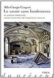Le Savoir Sans Fondements : La Conduite Intellectuelle Comme Structuration de l'experience Commune, Gargani, Aldo Giorgio, 2711625109