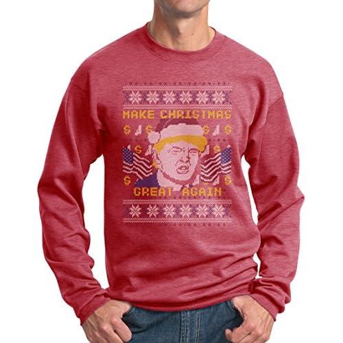 2b7b339686c These Colors Don t Run Donald Trump Make Christmas Great Again Ugly Xmas  Crewneck Sweatshirt