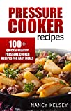 pressure cooker canner recipes - Pressure Cooker Recipes: 100 Quick & Easy Pressure Cooker Recipes For Easy Meals (Pressure Cooker Cookbook, Quick and Easy Recipes, Pressure Cooker Meals)