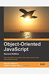 Object-oriented JavaScript - Second Edition by Stoyan Stefanov (29-Jul-2013) Paperback Unknown Binding