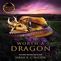 Worth a Dragon by [Wilson, Sarah K. L. ]