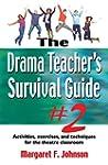 The Drama Teacher's Survival Guide 2:...