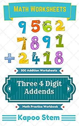 500 Addition Worksheets with Three 4-Digit Addends: Math Practice ...