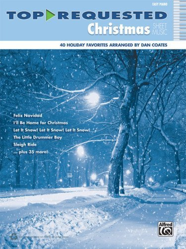 Top-Requested Christmas Sheet Music: Easy Piano (Top-Requested Sheet Music) by Coates, Dan (2013) Sheet music -