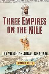Three Empires on the Nile: The Victorian Jihad, 1869-1898