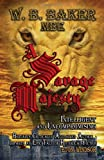 A Savage Majesty, W. B. Baker, 1469130645