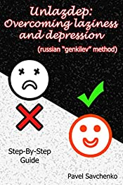 """Unlazdep: Overcoming Laziness and Depression (Russian """"Genkilev"""" Method). Step-By-Step Guide"""