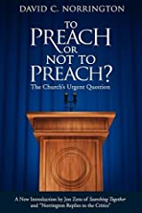 To Preach or Not To Preach: The Church's Urgent Question Paperback