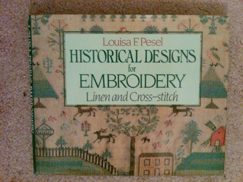 Louisa F Pesel Historical Designs for Embroidery: Linen and Cross Stitch