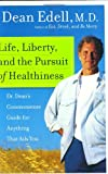 Life, Liberty, and the Pursuit of Healthiness, Dean Edell, 0060577231