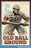 The Old Ball Ground: Volume 2, Daniel L. Genovese, 0741438747