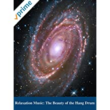 Relaxation Music: The Beauty of the Hang Drum