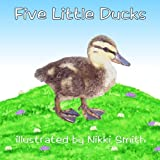 Five Little Ducks, Nikki Smith, 1453724133