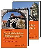 Die mittelalterlichen Stadtbefestigungen im deutschsprachigen Raum: Ein Handbuch, 2 Teile