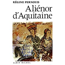 Aliénor d'Aquitaine (French Edition)