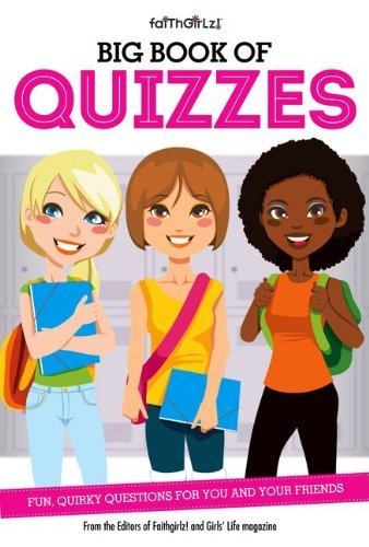 By From the Editors of Faithgirlz! Big Book of Quizzes: Fun, Quirky Questions for You and Your Friends (Faithgirlz) (Paperback) August 26, 2014
