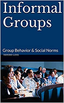 how do norms of the informal groups to which you belong influence your behavior and that of other gr Social influence, consumer behavior,  and norms conformity sees interpersonal influence as occurring through an  (including groups other than direct.