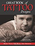Great Book of Tattoo Designs: More Than 500 Body Art Designs