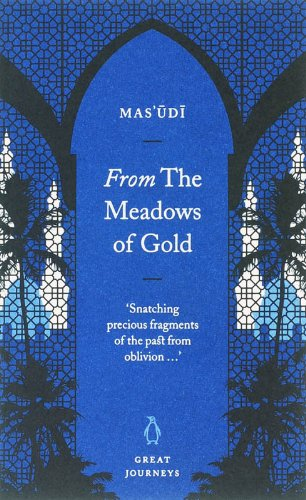 Great Journeys From The Meadows Of Gold  Penguin Great Journeys