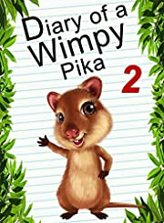 Diary Of A Wimpy Pika 2: GO Adventure (Animal Diary Book 3)