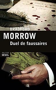 Duel de Faussaires par Bradford Morrow