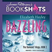Dazzling: The Diamond Trilogy, Book I | Elizabeth Hayley, James Patterson - foreword