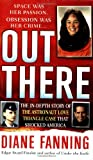 Out There, Diane Fanning, 0312949308