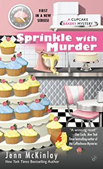 Sprinkle with Murder (Cupcake Bakery Mystery Book 1) by [McKinlay, Jenn]