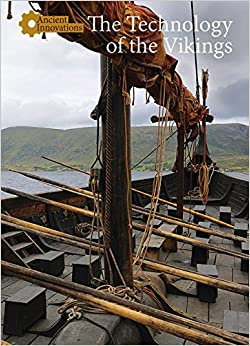 The Technology of the Vikings: 6 (Ancient Innovations)