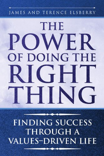The Power of Doing the Right Thing: Finding Success Through a Values-Driven Life