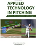 Applied Technology in Pitching: Metrics, Development, and Strategies