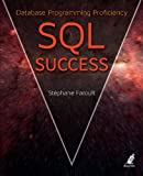 Sql Success - Database Programming Proficiency, Stephane Faroult, 1909765007