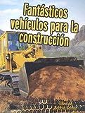 Fantasticos Vehiculos para la Construccion, Kelley MacAulay and Bobbie Kalman, 0778783146