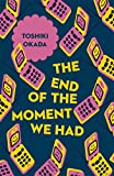 The End of the Moment We Had (Japanese Novellas)