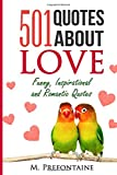 501 Quotes About Love: Funny, Inspirational and Romantic Quotes (Volume 1)